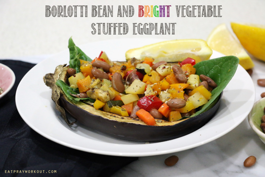 Borolotti Bean and Bright Vegetable stuffed Eggplant Eat Pray Workout 1 copy