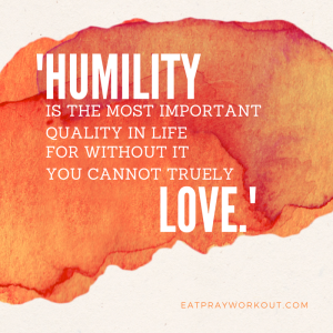 The most valuable quality in life, humility