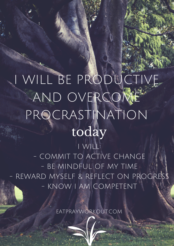 overcoming procrastination and being productive poster eat pray workout