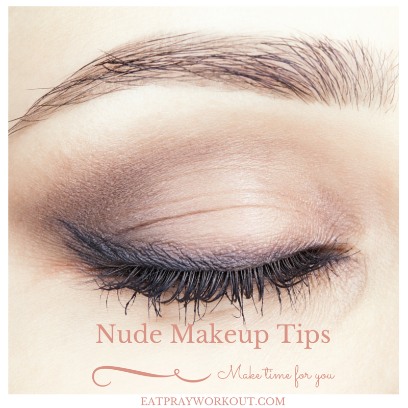 Nude makeup tips eat pray workout