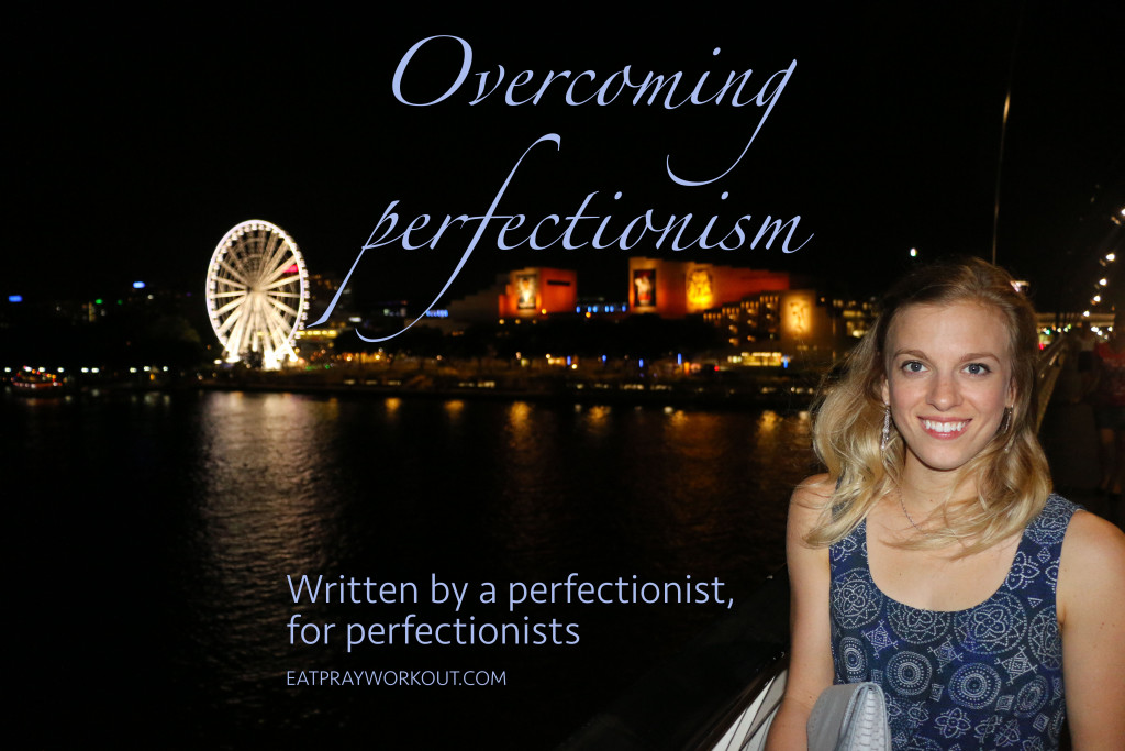 Overcoming perfectionism Eat Pray Workout