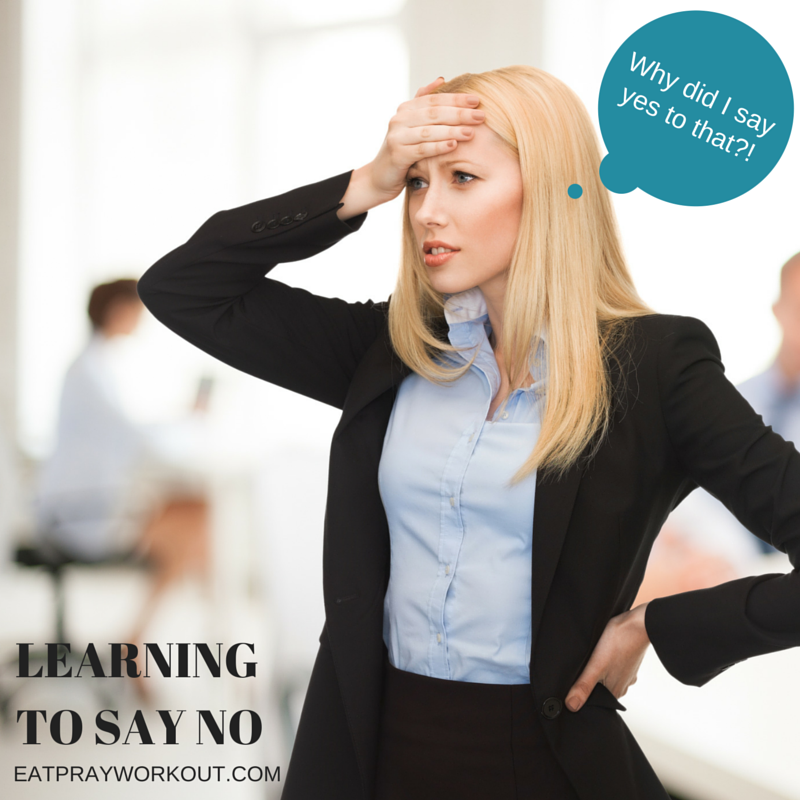 Learning to say no. Why did I say yes to that?!-2