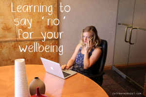 Wellbeing Wednesday: Learning to Say No PART 2