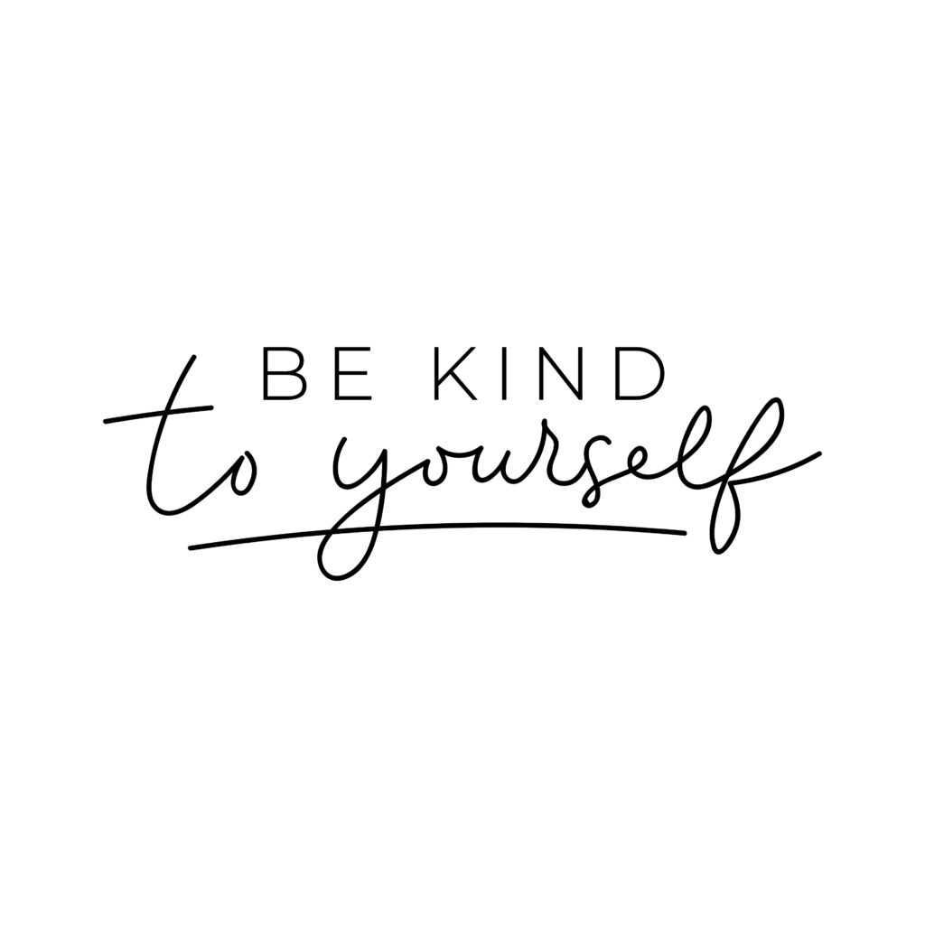 be kind to yourself post part